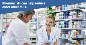 Pharmacists can help reduce older adult falls.